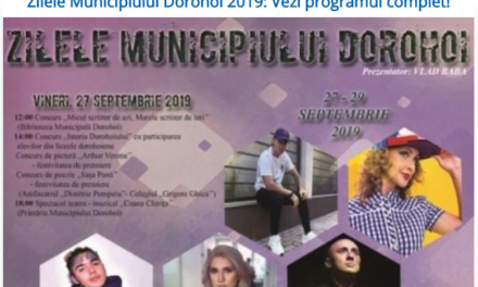 Zilele Municipiului Dorohoi 2019: Vezi programul complet!