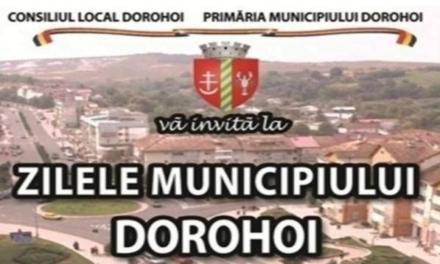 Zilele Municipiului Dorohoi 2019: Vezi ce evenimente mai organizează autoritățile!
