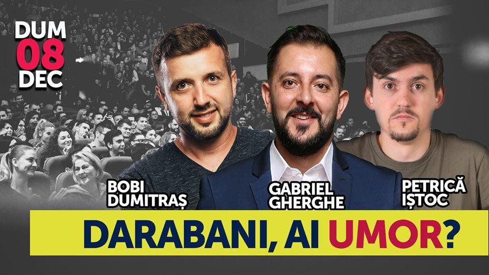 Darabani, ai Umor? Stand Up Comedy cu Bobi, Gherghe și Iștoc