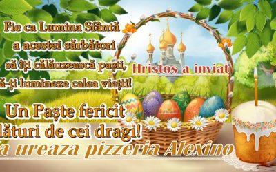 PIZZERIA ALEXINO VĂ UREAZĂ PAȘTE FERICIT
